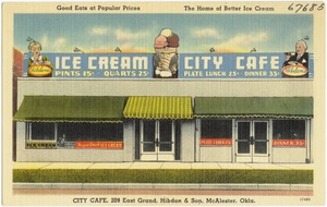 Good eats at popular prices, the home of better ice cream, City Café, 209 East Grand, Hibdon & Son, McAlester, Okla.