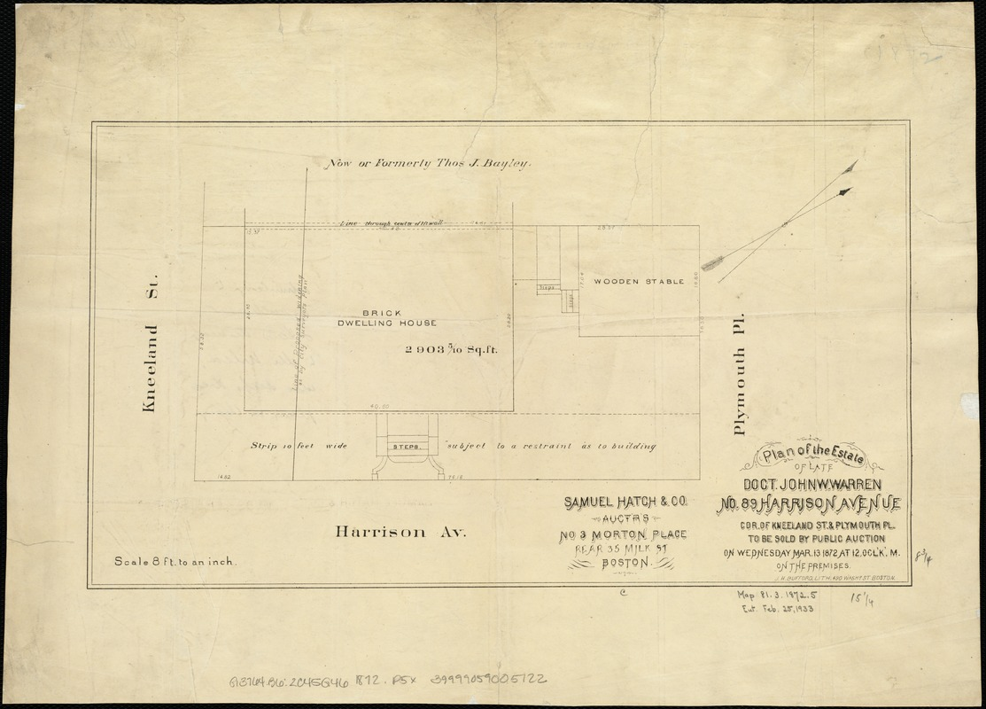 Plan of the estate of late Doct. John W. Warren, No. 89 Harrison Avenue, cor. of Kneeland St. & Plymouth Pl. to be sold at public auction on Wednesday Mar. 13 1872 at 12 o'clk, m. on the premises