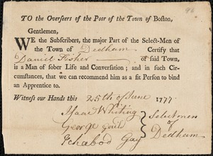 Document of indenture: Servant: Williams, Martha. Master: Fisher, Daniel. Town of Master: Dedham. Selectmen of the town of Dedham autograph document signed to the Overseers of the Poor of the town of Boston: Endorsement Certificate for Daniel Fisher.