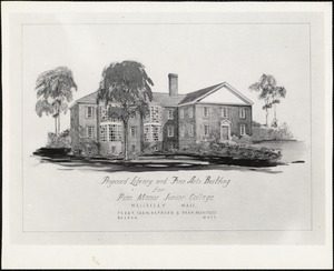 Proposed library and fine arts building for Pine Manor Junior College, Wellesley, Mass.