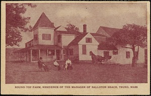 Round Top Farm, residence of the manager of Ballston Beach, Truro, Mass