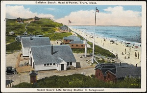 Ballston Beach, Head O'Pamet, Truro, Mass. Coast Guard Life Saving Station in foreground.