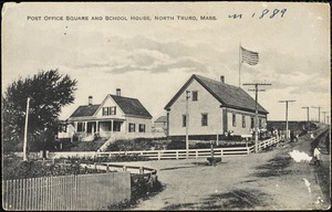 Post Office Square and School House, North Truro, Mass.