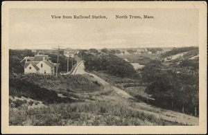 View from railroad station, North Truro, Mass.