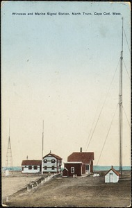 Wireless and marine signal station, North Truro, Cape Cod, Mass.