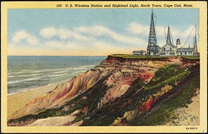 U. S. Wireless Station and Highland Light, North Truro, Cape Cod, Mass.