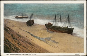 Barges ashore on Cape Cod, Mass.
