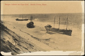 Barges ashore on Cape Cod, North Truro, Mass.