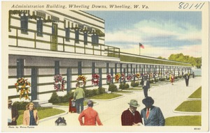 Administration building, Wheeling Downs, Wheeling, W. Va.