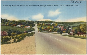 Looking west on Route 40, National Highway, 2 miles from St. Clairsville, Ohio