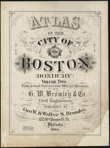 Atlas of the city of Boston : Roxbury : volume two
