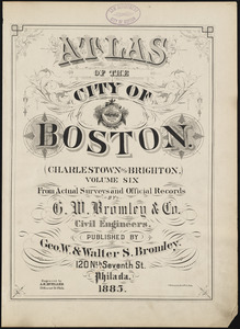 Atlas of the city of Boston : Charlestown and Brighton, volume six