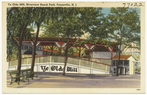 Ye Olde Mill, Riverview Beach Park, Pennsville, N. J.
