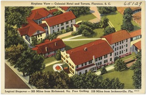 Airplane view -- Colonial Hotel and Tavern, Florence, S. C., logical stopover -- 305 miles from Richmond, Va., free golfing, 339 miles from Jacksonville, Fla.