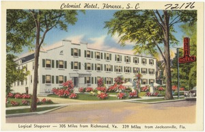 Colonial Hotel, Florence, S. C., logical stopover -- 305 miles from Richmond, Va., free golfing, 339 miles from Jacksonville, Fla.