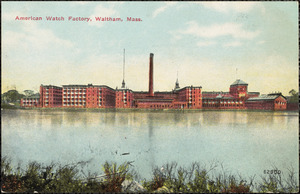 American Watch Factory, Waltham, Mass.