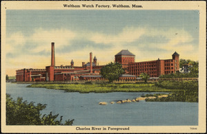 Waltham Watch Factory, Waltham, Mass. Charles River in foreground