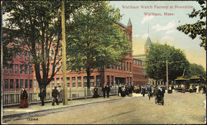 Waltham Watch Factory at noontime, Waltham, Mass.