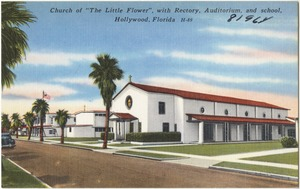 """Church of """"The Little Flower"""". With rectory, auditorium, and school, Hollywood, Florida"""