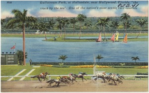 """Gulfstream Park, at Hallandale, near Hollywood Florida, the """"track by the sea"""". One of the nation's most scenic race courses."""