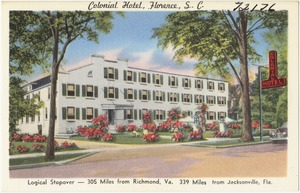 Colonial Hotel, Florence, S. C. logical stopover- 305 miles from Richmond, Va. 339 miles from Jacksonville, Fla.