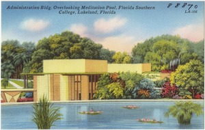 Administration bldg. overlooking mediation pool, Florida Southern College, Lakeland, Florida