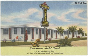 Broadmoor Hotel Court, U.S. 60 (Gulf-to-Bay Blvd.) 1 mi. east of Clearwater Beach on Tampa Road