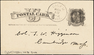 W. H. autograph note signed to Thomas Wentworth Higginson, Salem, Mass., 10 March 1884