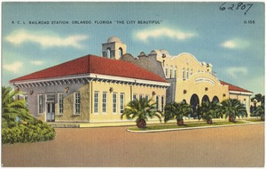 "A.C.L. railroad station, Orlando, Florida, ""the city beautiful'"