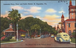 Cathedral place, plaza and public market, St. Augustine, Florida, the oldest city in the United States