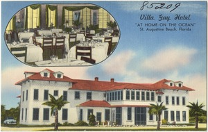 "Villa Gay Hotel, ""at home on the ocean,"" St. Augustine Beach, Florida"