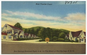 Best Tourist Court, Hot Springs National Park, Ark. In the heart of Hot Springs, U.S. 70