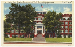 Baptist State Hospital, Thirteenth and Wolfe Streets, Little Rock, Ark.