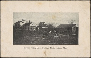 Bayview house, Lookout Cottage, North Eastham, Mass.