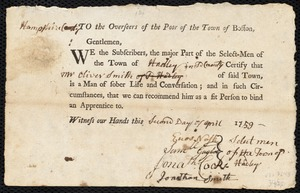 Document of indenture: Servant: Davis, John. Master: Smith, Oliver. Town of Master: Hadley. Selectmen of the town of Hadley autograph document signed to the Overseers of the Poor of the town of Boston: Endorsement Certificate for Oliver Smith.