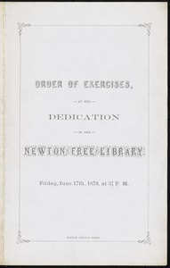 Order of exercises, at the dedication of the Newton Free Library