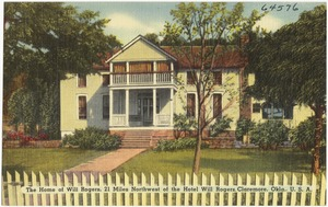The home of Will Rogers, 21 miles northwest of the Hotel Will Rogers, Claremore, Okla., U.S.A.