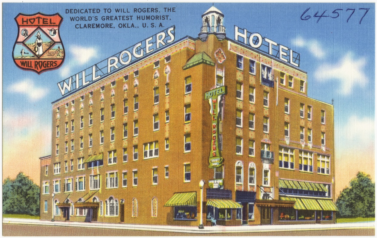 Hotel Will Rogers Dedicated To The World S Greatest Humorist Claremore Okla U A