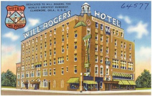 Hotel Will Rogers, dedicated to Will Rogers, the world's greatest humorist, Claremore, Okla., U.S.A.