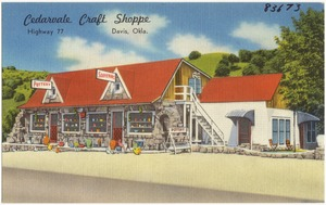 Cedarvale Craft Shoppe, Highway 77, Davis, Okla.