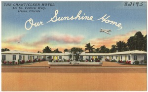 The Chanticleer Motel, 430 So. Federal Highway, Dania, Florida. Our sunshine home