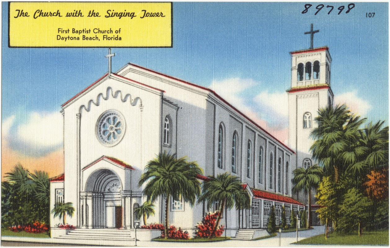 The Church With Singing Tower First Baptist Of Daytona Beach Florida