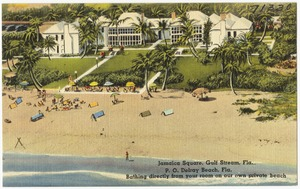 Jamaica Square, Gulf Stream, Florida, P.O., Delray Beach, Florida. Bathing directly from your room on your own private beach