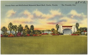 "Ferran Park and McClelland Memorial Band Shell, Eustis, Florida, ""The Friendly City"""