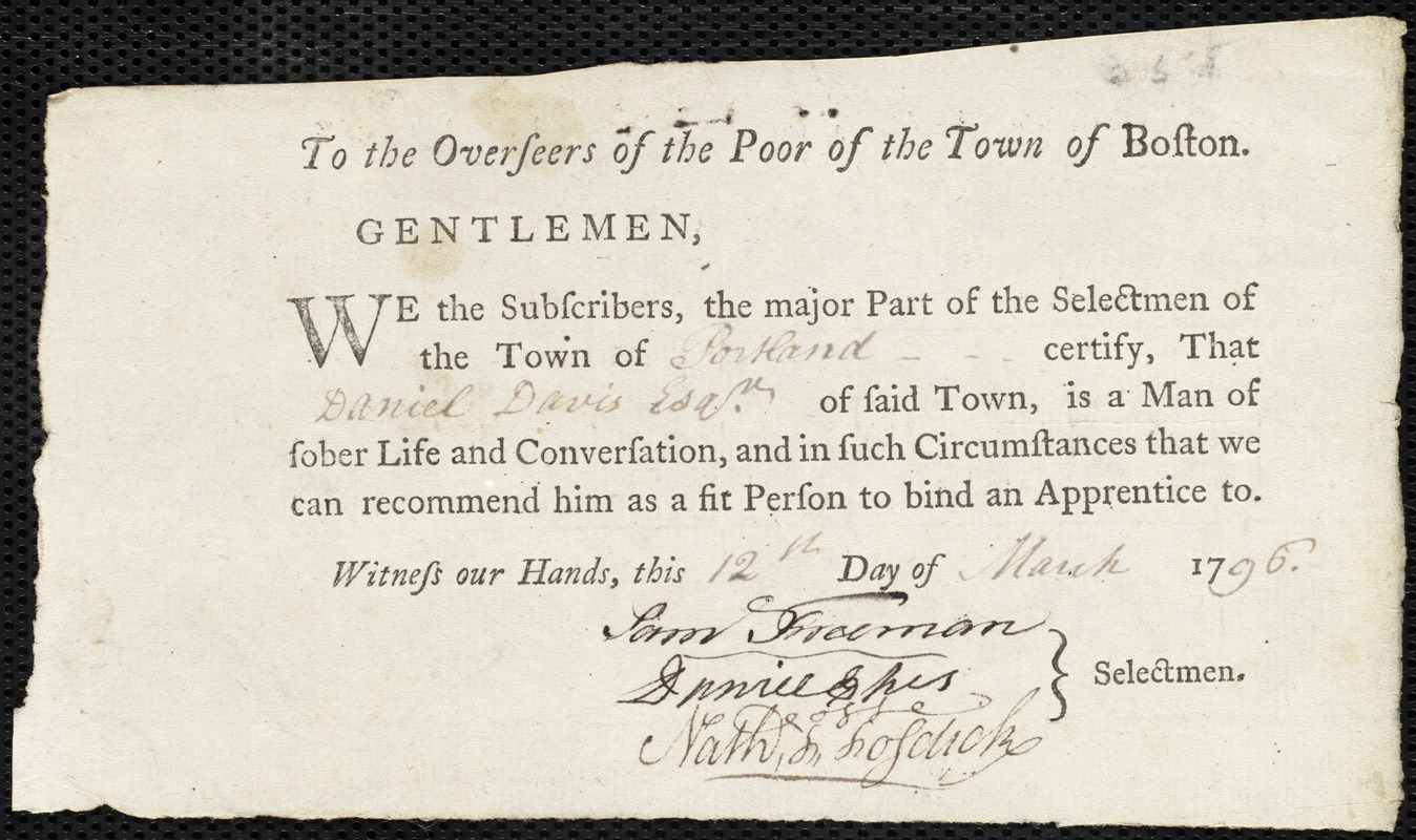 Document of indenture: Servant: Lewis, Sarah. Master: Davis, Daniel. Town of Master: Portland. Selectmen of the town of Portland autograph document signed to the Overseers of the Poor of the town of Boston: Endorsement Certificate for Daniel Davis.