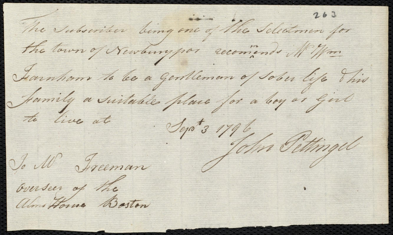 Document of indenture: Servant: Bager, Rose. Master: Farnham, William. Town of Master: Newburyport. Selectman of the town of Newburyport autograph document signed to the Overseers of the Poor of the town of Boston: Endorsement Certificate for William Farnham. Selectman of the town of Newburyport autograph document signed to the Overseers of the Poor of the town of Boston: Endorsement Certificate for William Franham.