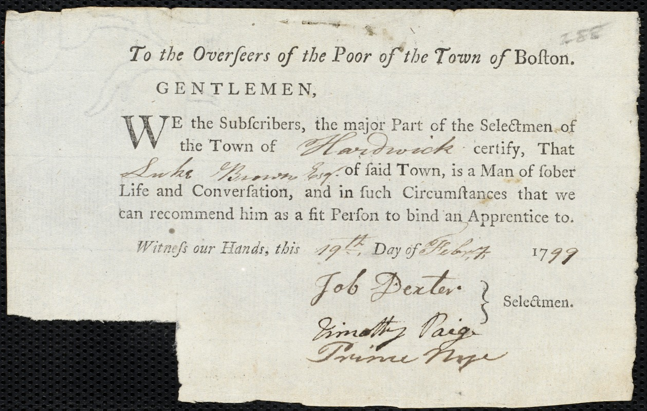 Document of indenture: Servant: Bradlee, Betsey. Master: Brown, Luke. Town of Master: Hardwick. Selectmen of the town of Hardwick autograph document signed to the Overseers of the Poor of the town of Boston: Endorsement Certificate for Luke Brown.