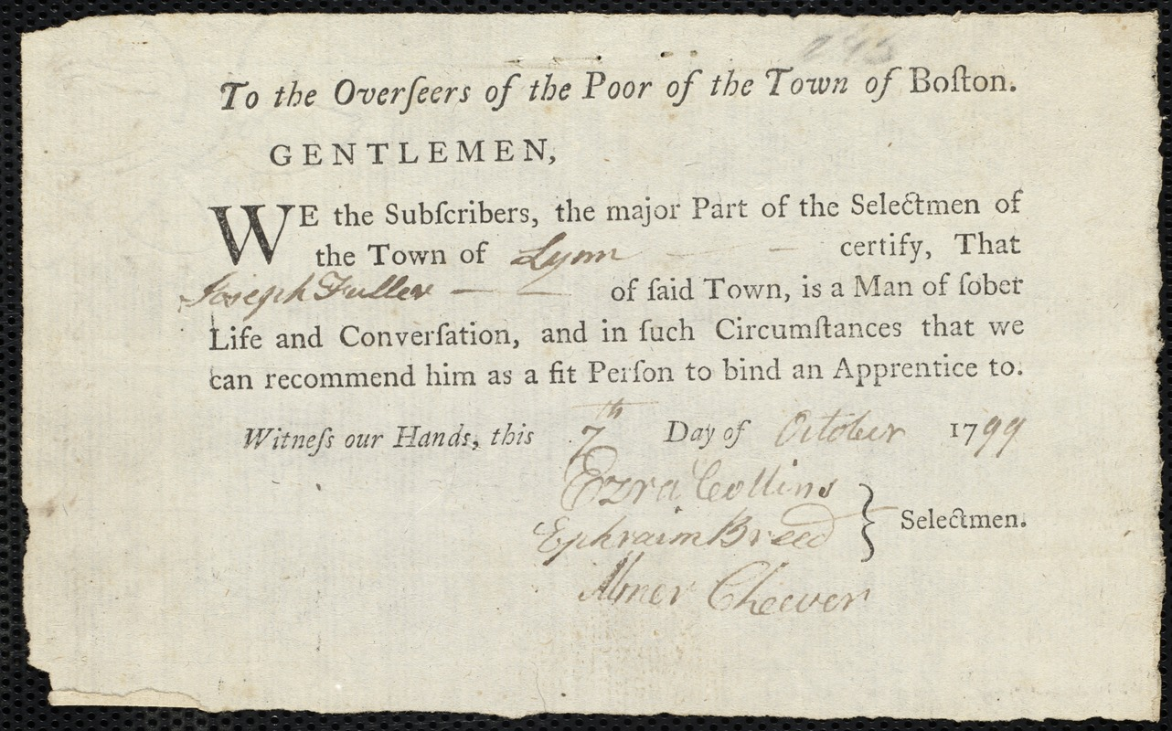 Document of indenture: Servant: Gray, Jeremiah. Master: Fuller, Joseph. Town of Master: Lynn. Selectmen of the town of Lynn autograph document signed to the Overseers of the Poor of the town of Boston: Endorsement Certificate for Joseph Fuller.