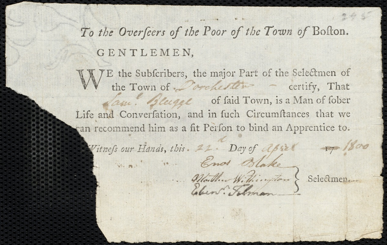 Document of indenture: Servant: Belknap, Mary. Master: Blugge [Blagge], Samuel. Town of Master: Dorchester. Selectmen of the town Dorchester autograph document signed to the Overseers of the Poor of the town of Boston: Endorsement Certificate for Samuel Blugge.