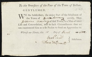 Document of indenture: Servant: Robinson, Joseph. Master: Loring, Jotham. Town of Master: Duxborough. Selectmen of the town of Duxborough autograph document signed to the Overseers of the Poor of the town of Boston: Endorsement Certificate for Jotham Loring.
